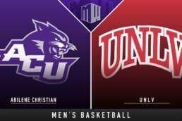 NEW HOOPS PREVIEW: UNLV vs Abilene Christian - Game 5