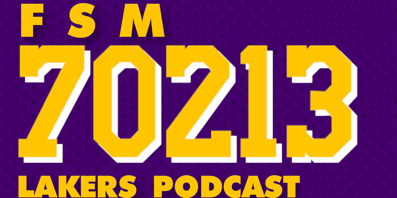 70213 Lakers Podcast