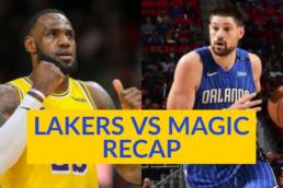 FSM Essential Recap: Lakers vs Magic (Scrimmage)- 7/25/2020