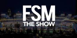 FSM The Show Baseball Podcast