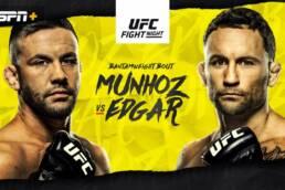 Match Preview: UFC Fight Night on ESPN - Munhoz vs Edgar - 8/22/2020